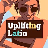 Uplifting Latin by Various Artists