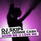 Show Me U Love Me de DJ Skip
