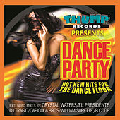 Thump Records Presents Dance Party - New Hot Hits for the Dance Floor de Various Artists