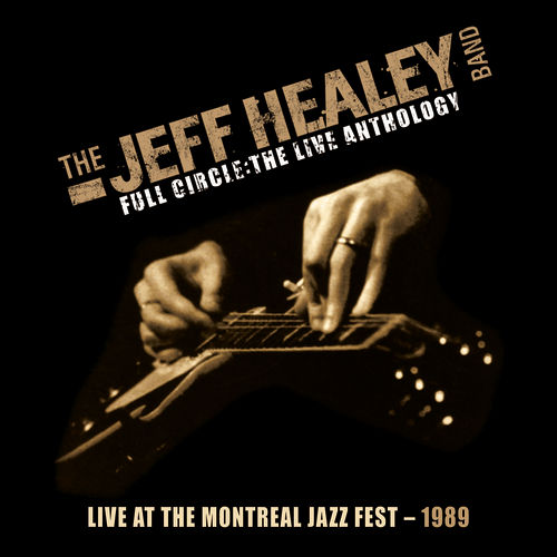 Live At The Montreal Jazz Fest 1989 by Jeff Healey