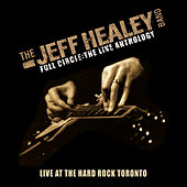 Live At Hard Rock Toronto (Full Circle - The Live Anthology) by Jeff Healey