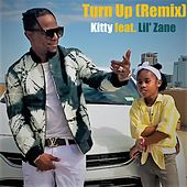 Turn Up (feat. Lil' Zane) (Remix) by Kitty