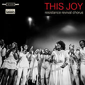 This Joy by Resistance Revival Chorus