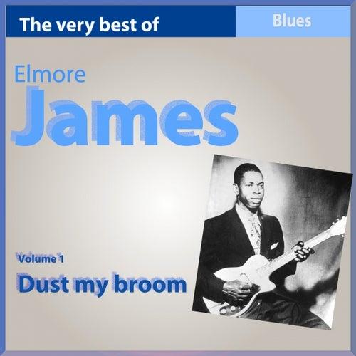 The Very Best of Elmore James, Vol. 1: Dust My Broom by Elmore James
