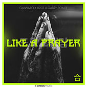 Like A Prayer von Galwaro