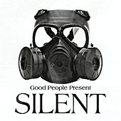 Silent by Good People
