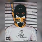 Im the Only Problem von Kid