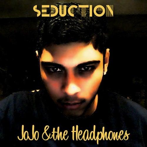 Seduction - Single by JoJo & the Headphones