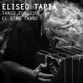 Tango Furioso: El Otro Tango by Eliseo Tapia