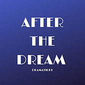 After the Dream by Dramatique
