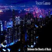 Between the Sheets of Music di Vincent Garrosd