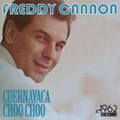 Cuernavaca Choo Choo by Freddy Cannon