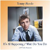It's All Happening / What Do You Do (Remastered 2020) by Tommy Steele