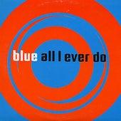 All I Ever Do fra Blue