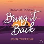 Bring It Back (Jason Parker Remix) de Brooklyn Bounce