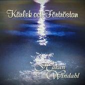 Kärlek och Förtröstan von Håkan Windahl
