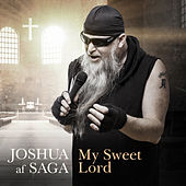 My Sweet Lord by Joshua af Saga