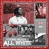 All White by Young Nudy