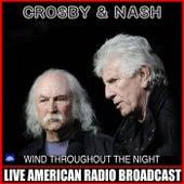Wind Throughout The Night (Live) von Crosby & Nash