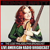 The Lost Philadelphia Broadcast (Live) by Bonnie Raitt