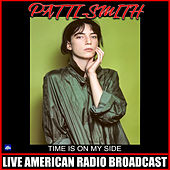 Time Is On My Side (Live) von Patti Smith
