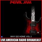 Why Go Home Vol. 2 (Live) de Pearl Jam