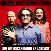 Walking On Black Ice (Live) by America