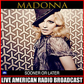 Sooner Or Later (Live) by Madonna