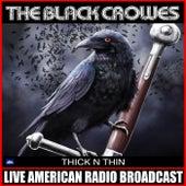 Thick N' Thin (Live) von The Black Crowes