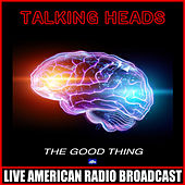 The Good Thing (Live) de Talking Heads
