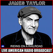 Riding On A Railroad (Live) de James Taylor