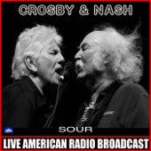 Sour (Live) von Crosby & Nash