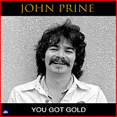 You Got Gold (Live) de John Prine