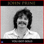 You Got Gold (Live) by John Prine