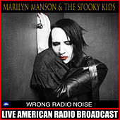Wrong Radio Noise (Live) von Marilyn Manson