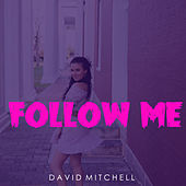 Follow Me von David Mitchell