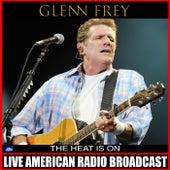 The Heat is On (Live) by Glenn Frey
