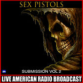 Submission Vol. 2 (Live) von Sex Pistols