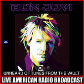 Unheard Of Tunes From The Vault Vol 6 (Live) by Bon Jovi