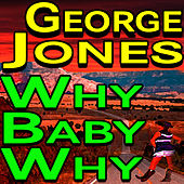Why Baby Why by George Jones