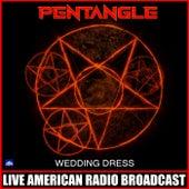 Wedding Dress (Live) von Pentangle