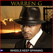 Wheels Keep Spinning by Warren G