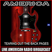 Tearing Out The Black Pages (Live) by America