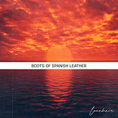 Boots of Spanish Leather de Loneheir