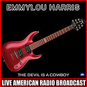 The Devil Is A Cowboy (Live) von Emmylou Harris