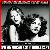 Whole Lotta Trouble (Live) by Lindsey Buckingham