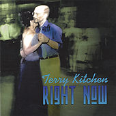 Right Now von Terry Kitchen