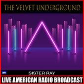Sister Ray (Live) by The Velvet Underground