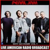 Why Go Home Vol. 1 (Live) de Pearl Jam