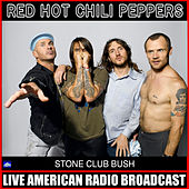 Stone Club Bush (Live) de Red Hot Chili Peppers